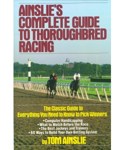Horse Racing And Handicapping Ainslies Complete Guide To